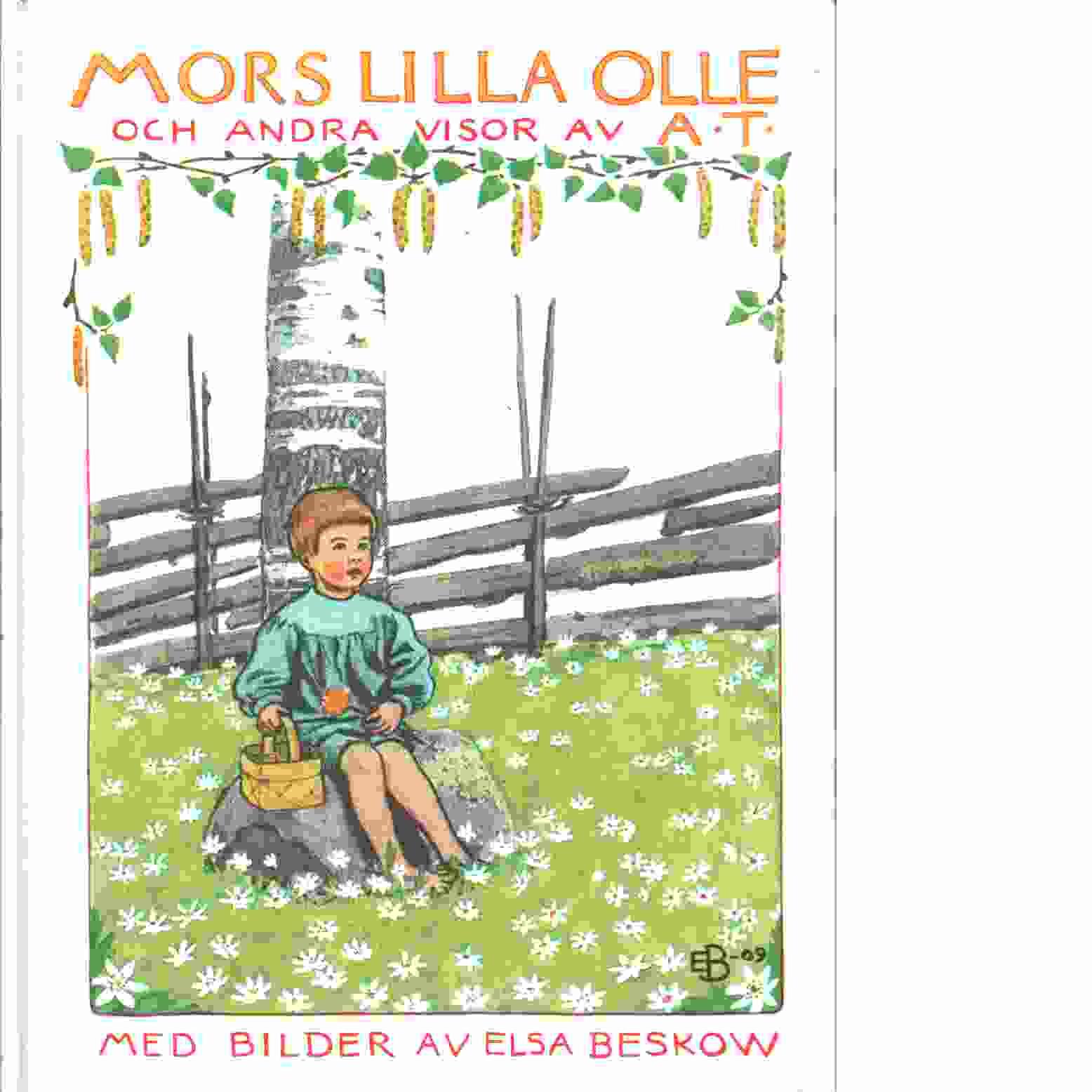 Mors lilla Olle och andra visor [Musiktryck] - Tegnér, Alice och Beskow, Elsa