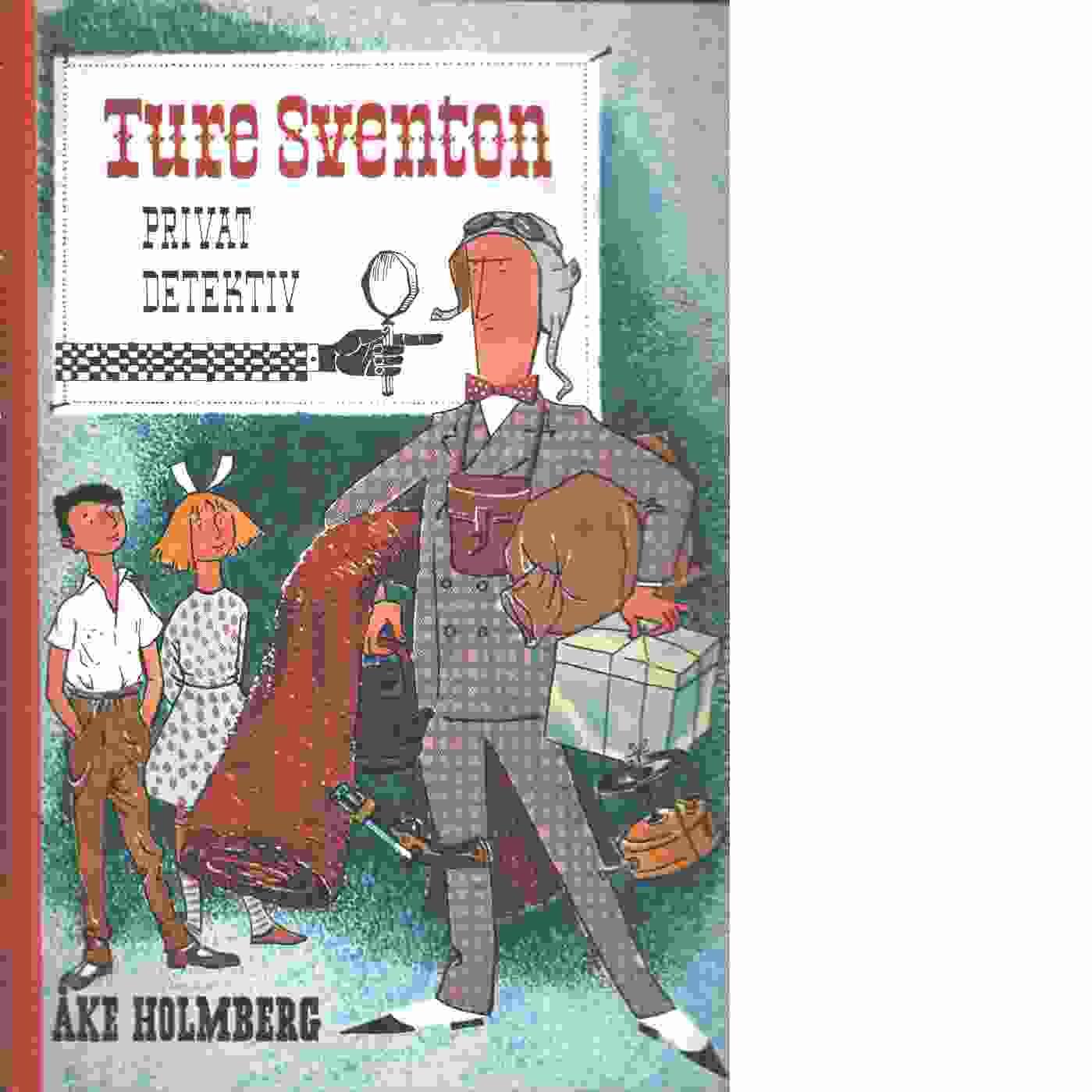Ture Sventon, privatdetektiv - Holmberg, Åke