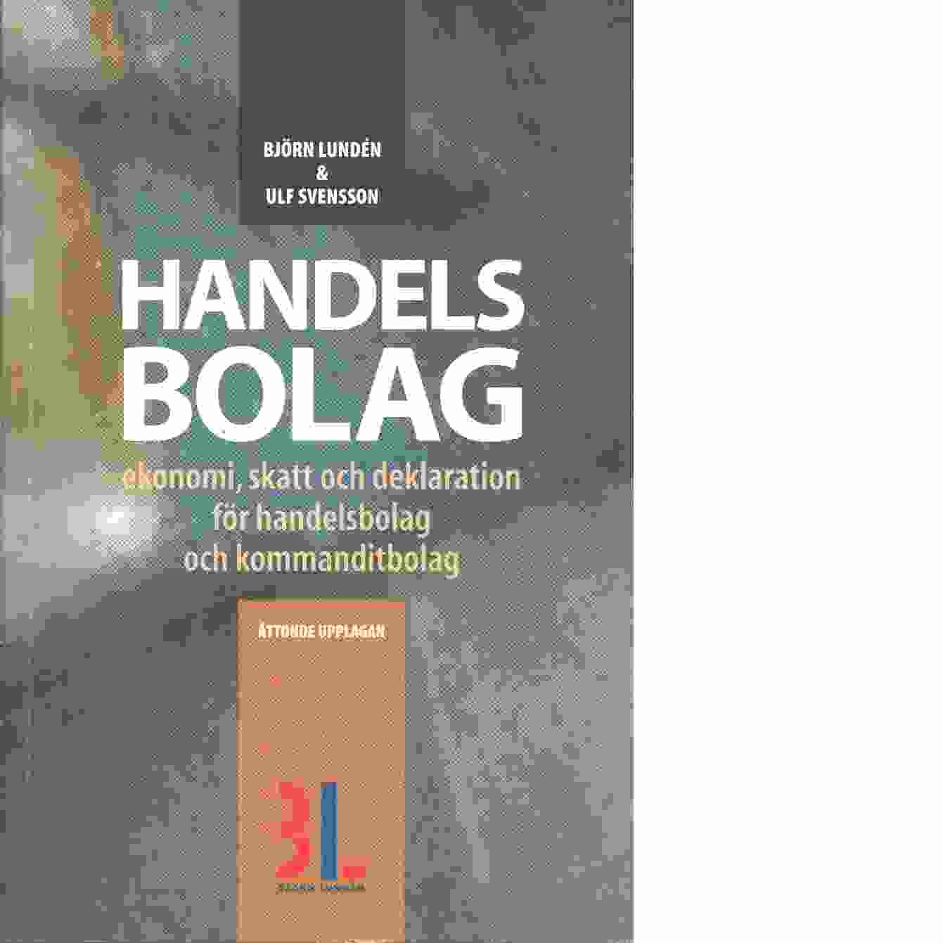 Handelsbolag : ekonomi, skatt och deklaration för handelsbolag och kommanditbolag - Lundén, Björn