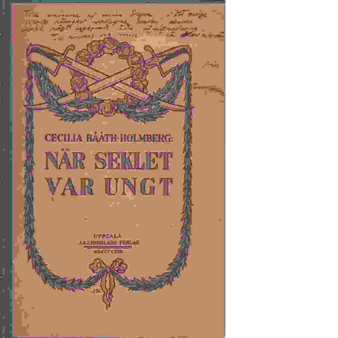 När seklet var ungt : berättelse från det gamla Lund - Bååth-Holmberg, Cecilia