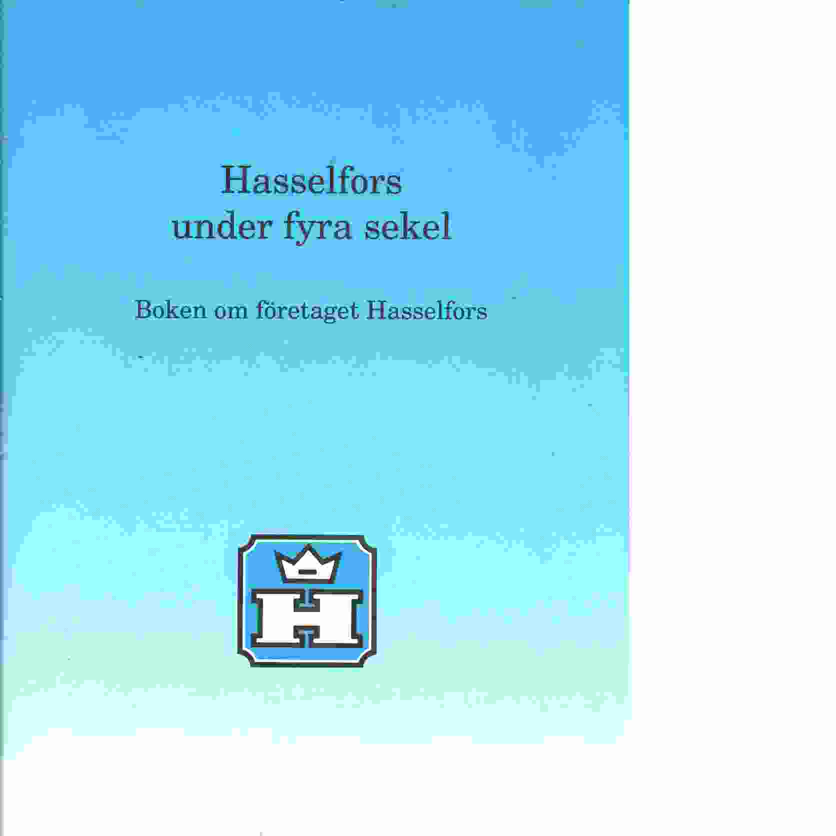 Hasselfors under fyra sekel : boken om företaget Hasselfors - Red.