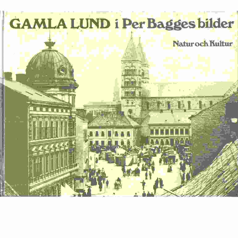Gamla Lund i Per Bagges bilder - Bagge, Per