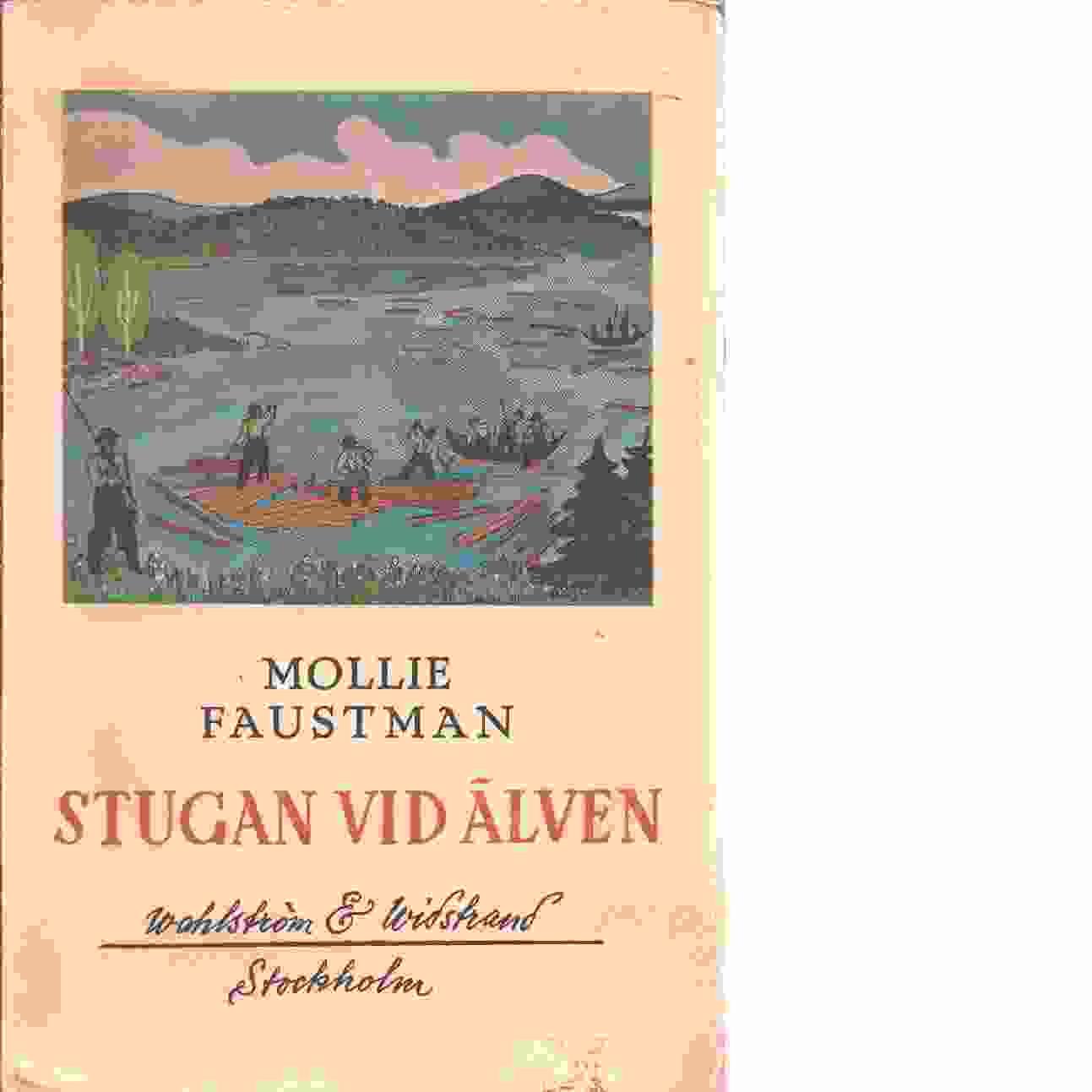 Stugan vid älven : Med omsl. och teckningar av förf. - Faustman, Mollie