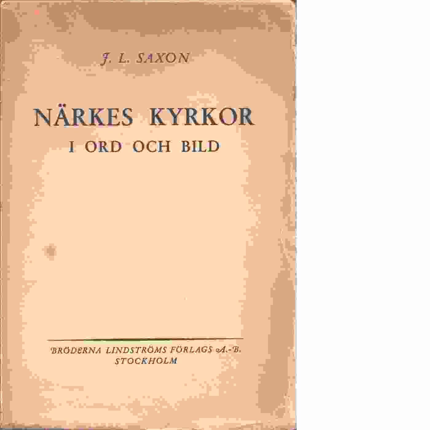 Närkes kyrkor i ord och bild - Saxon, Johan Lindström