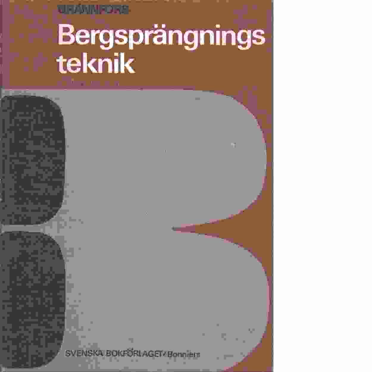 Bergsprängningsteknik - Red. Brännfors, Sten och Hagerman, Yngve