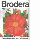 Brodera. 1, [70 broderier i färg, stort mönsterark] - Red.