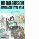 Statsrådet sitter kvar - Balderson, Bo