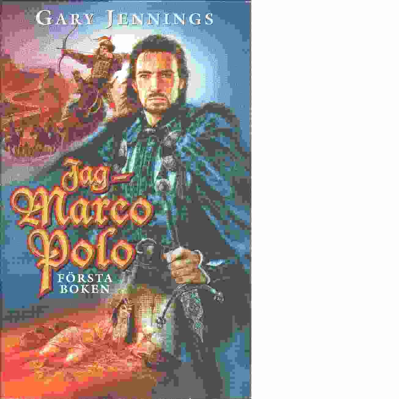 Jag - Marco Polo. Första  boken - Jennings, Gary