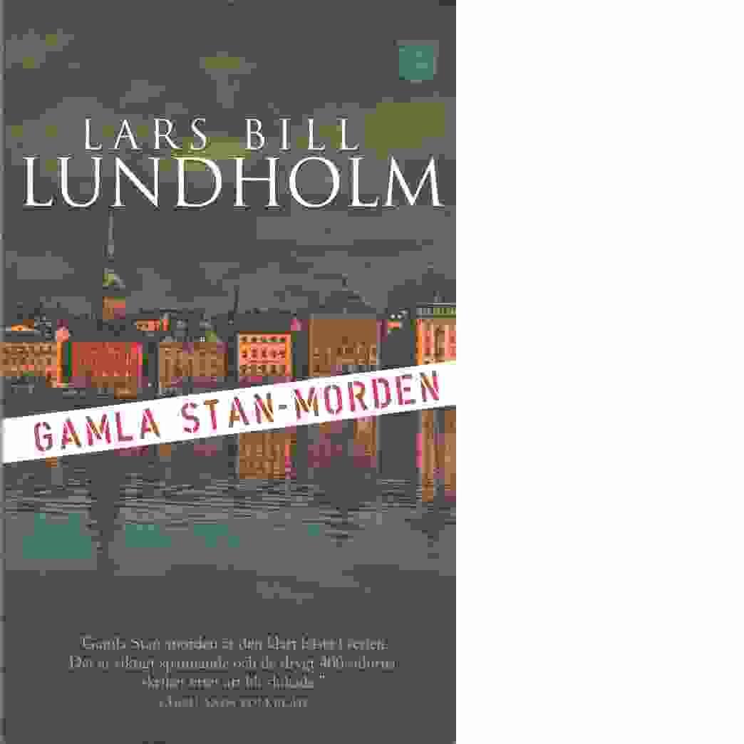 Gamla Stan-morden - Lundholm, Lars Bill