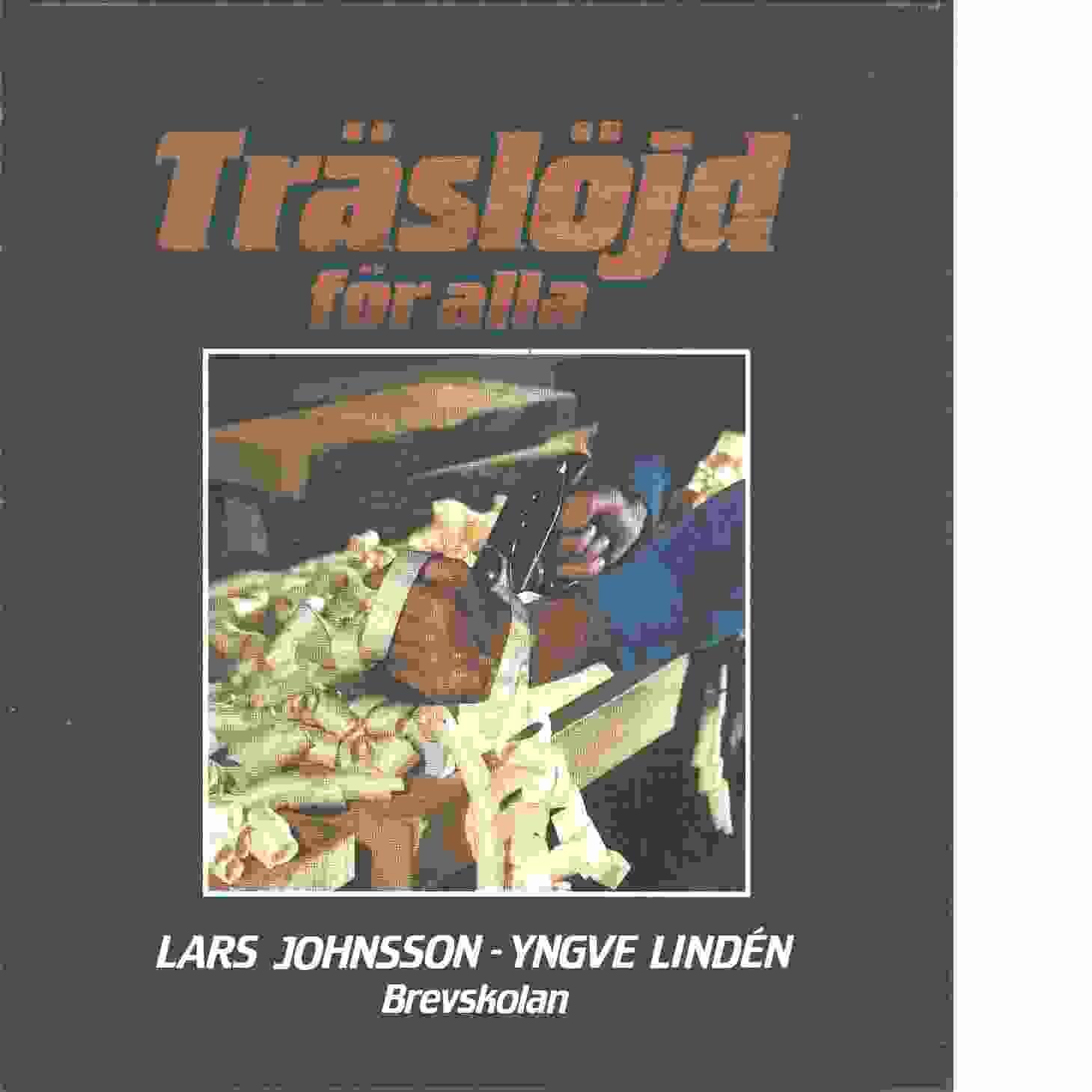 Träslöjd för alla - Johnsson, Lars och Lindén, Yngve