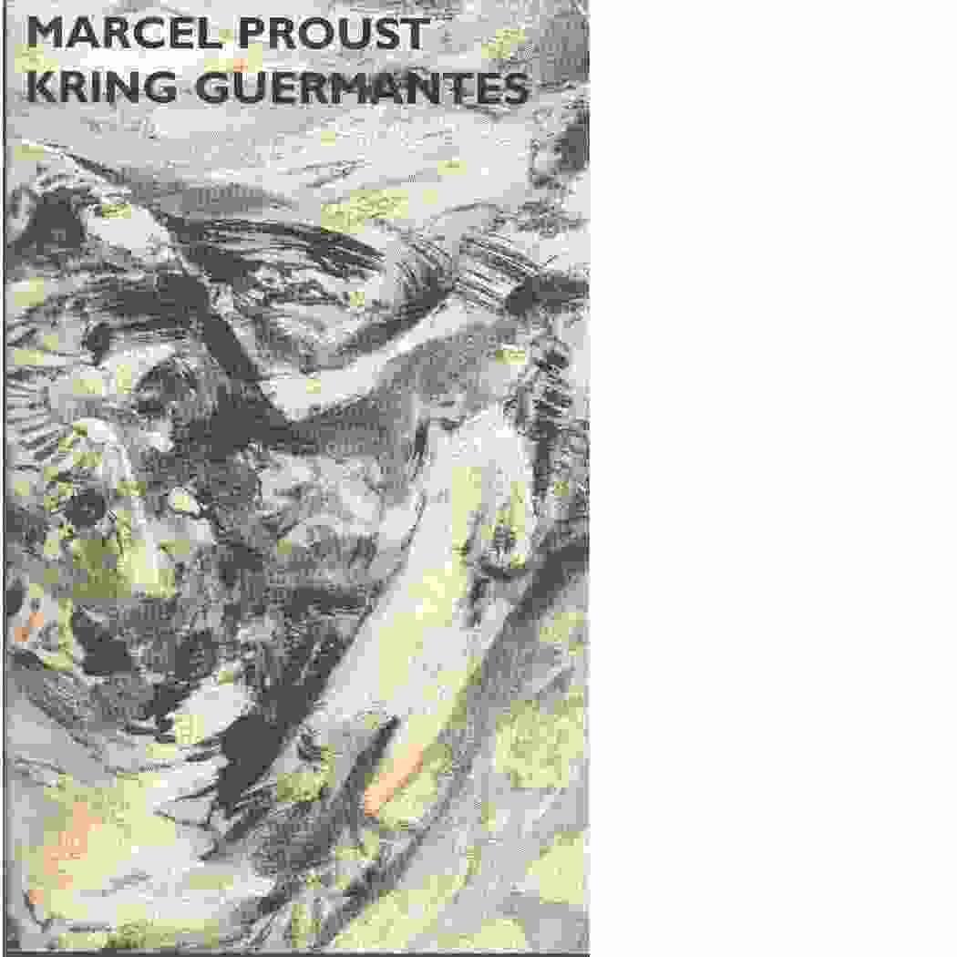 På spaning efter den tid som flytt. 3, Kring Guermantes - Proust, Marcel