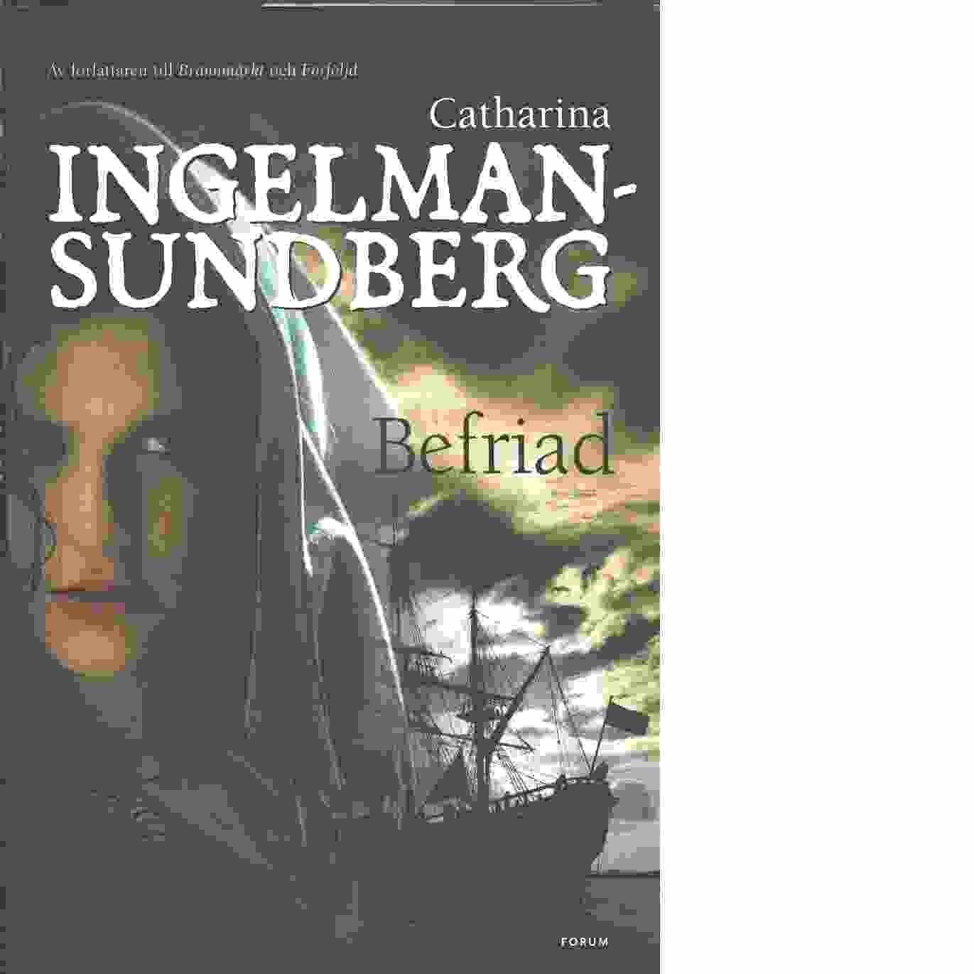 Befriad - Ingelman-Sundberg, Catharina