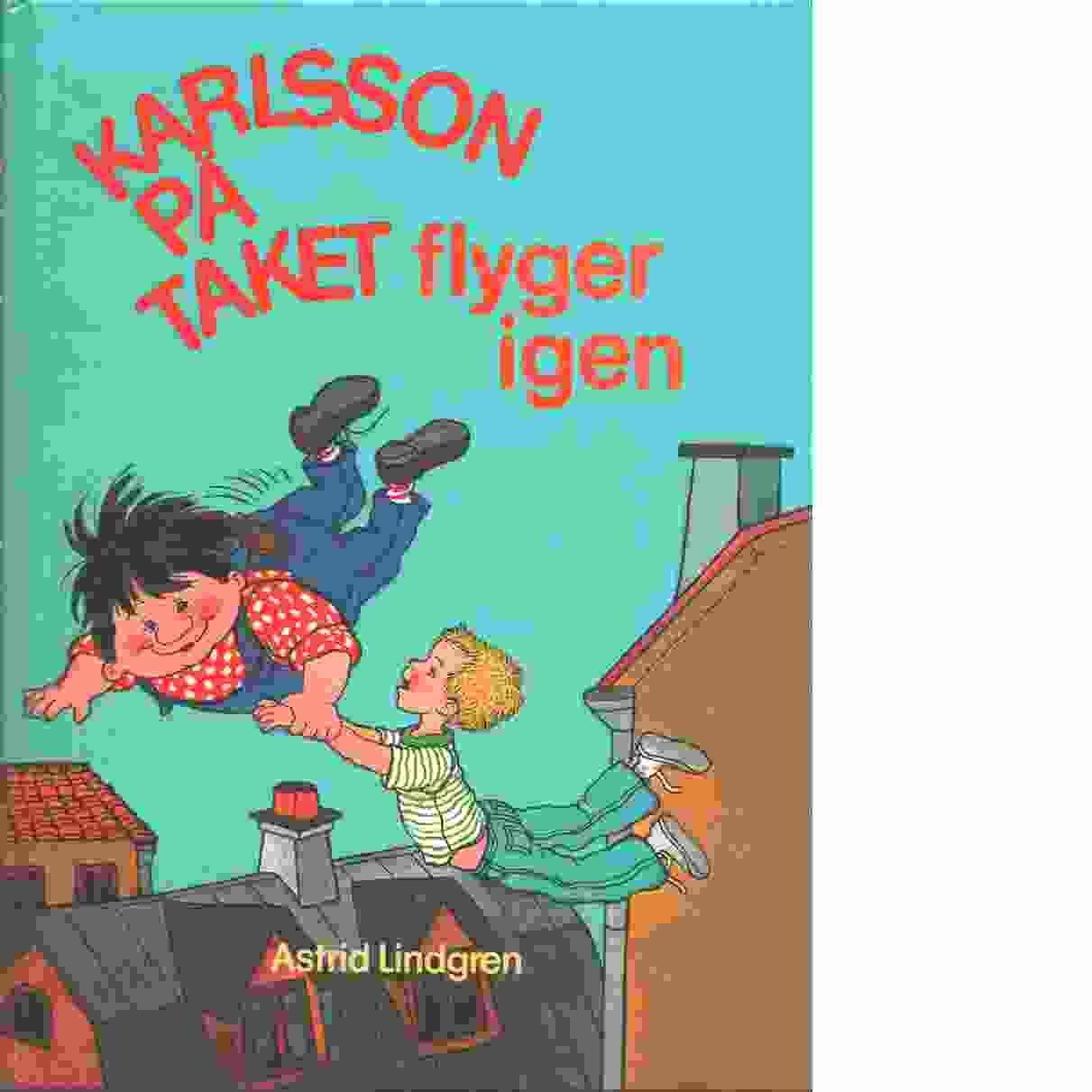 Karlsson på taket flyger igen - Lindgren, Astrid