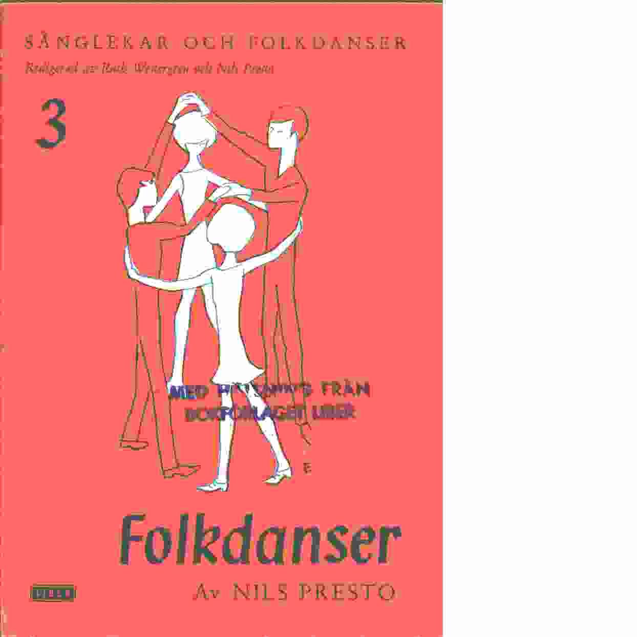 Sånglekar och folkdanser. 3, Folkdanser - Red. Presto, Nils