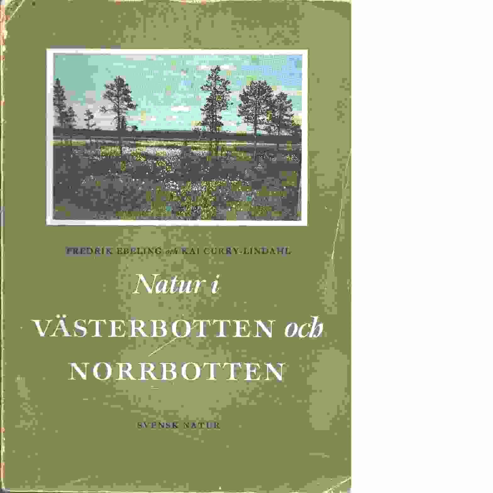 Natur i Västerbotten och Norrbotten - Red. Curry-Lindahl, Kai och Ebeling, Fredrik