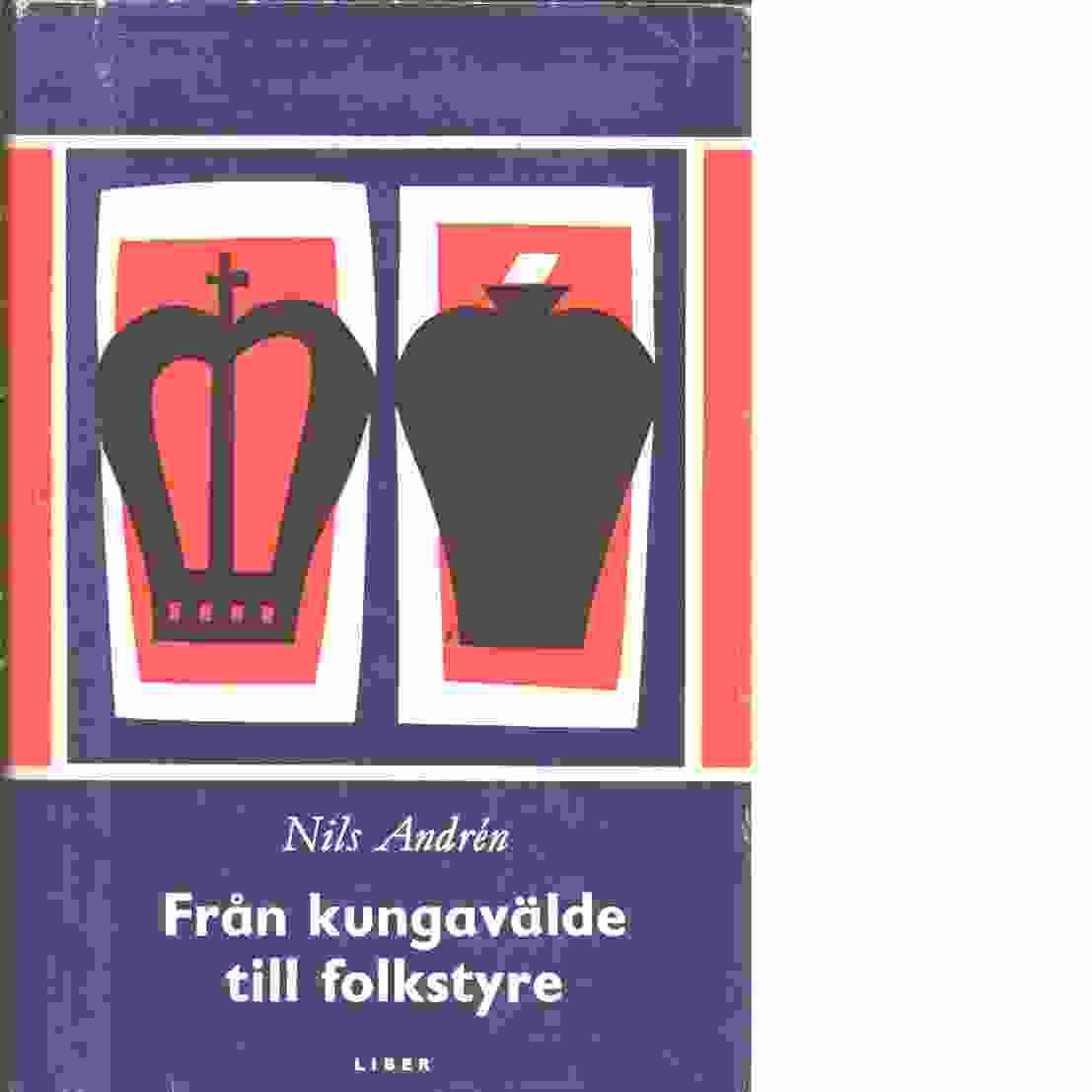 Från kungavälde till folkstyre - Andrén, Nils