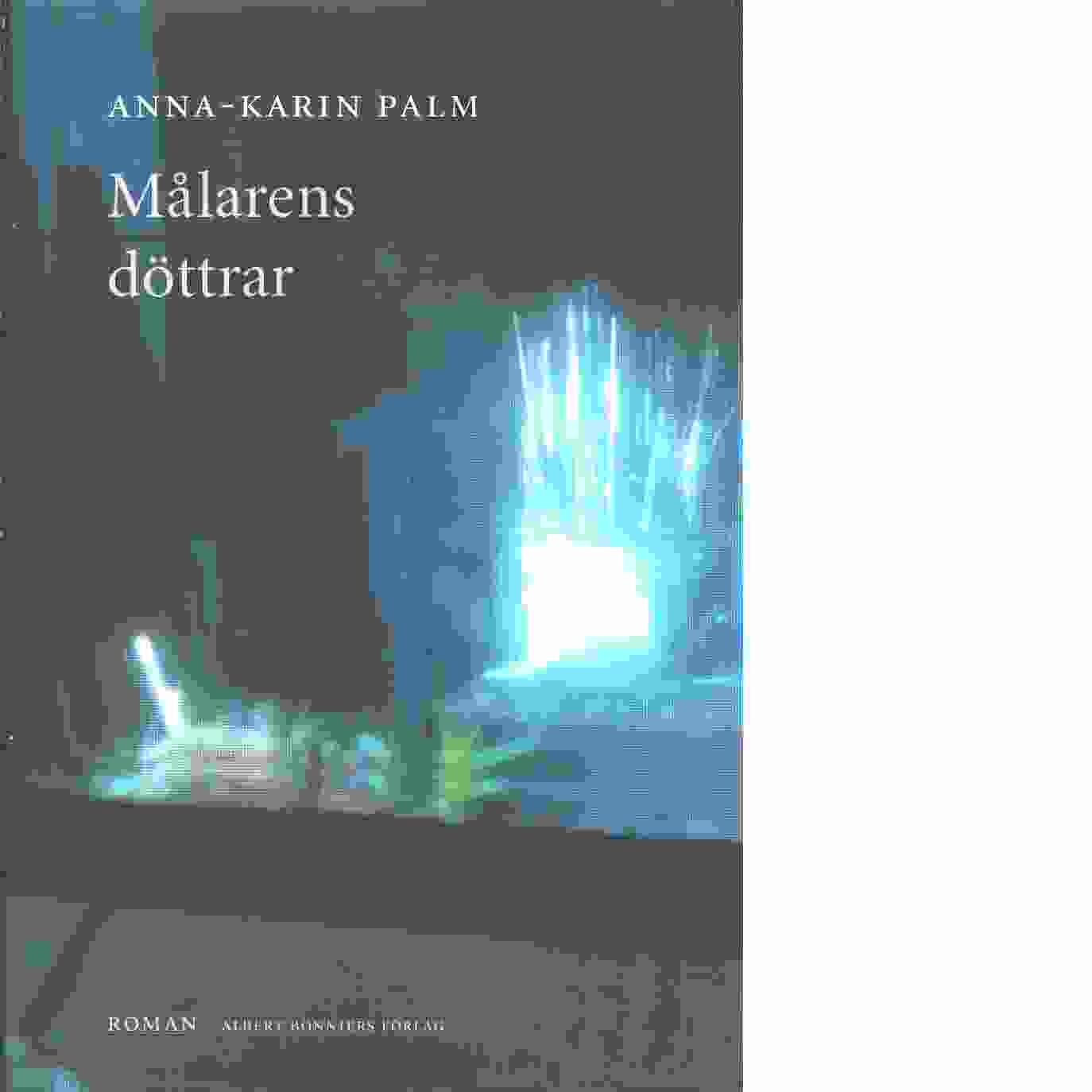 Målarens döttrar - Palm, Anna-Karin
