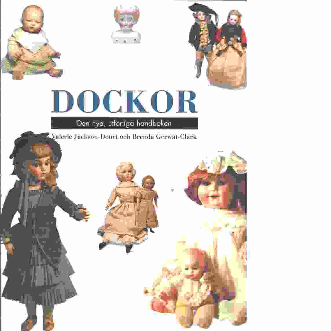 Dockor : den nya uförliga handboken - Jackson-Douet, Valerie