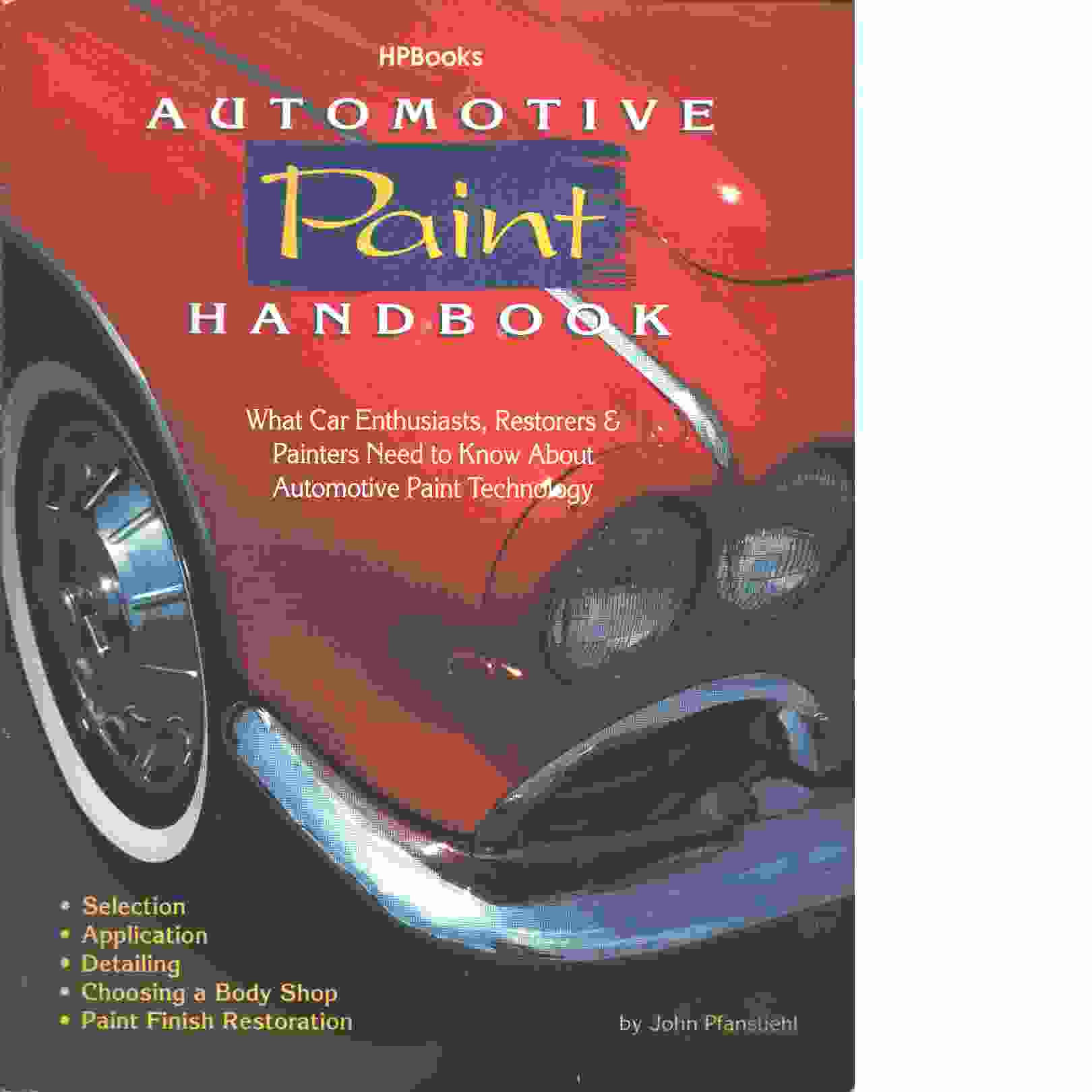 Automotive Paint Handbook - Pfanstiehl, John
