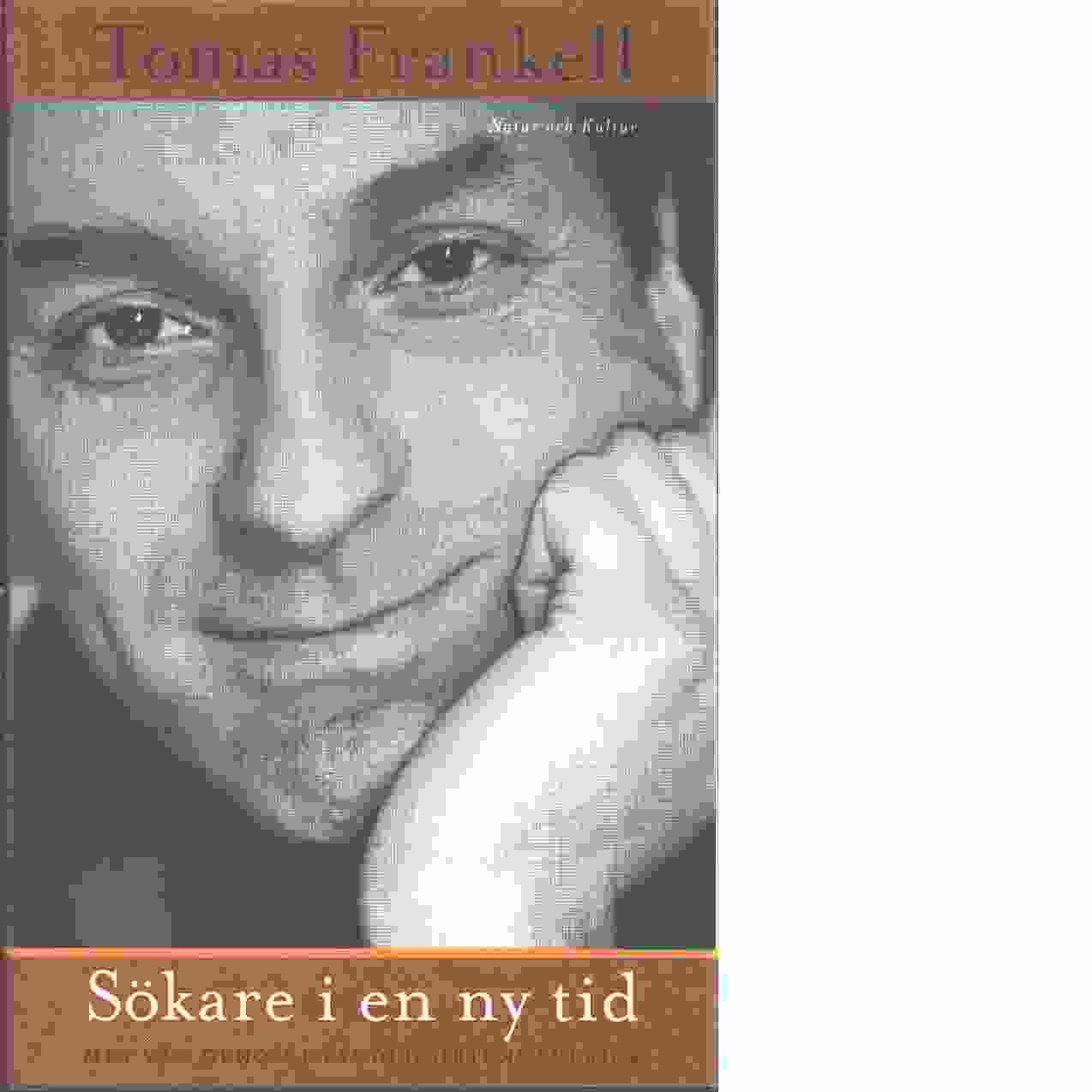 Sökare i en ny tid : min väg genom nyandlighetens Sverige - Frankell, Tomas