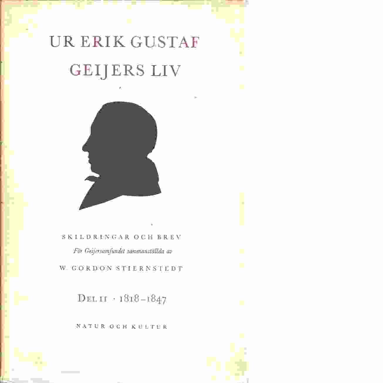 Ur Erik Gustaf Geijers liv : skildringar och brev, de flesta opublicerade. D. 2, 1818-1847 - Geijer, Erik Gustaf