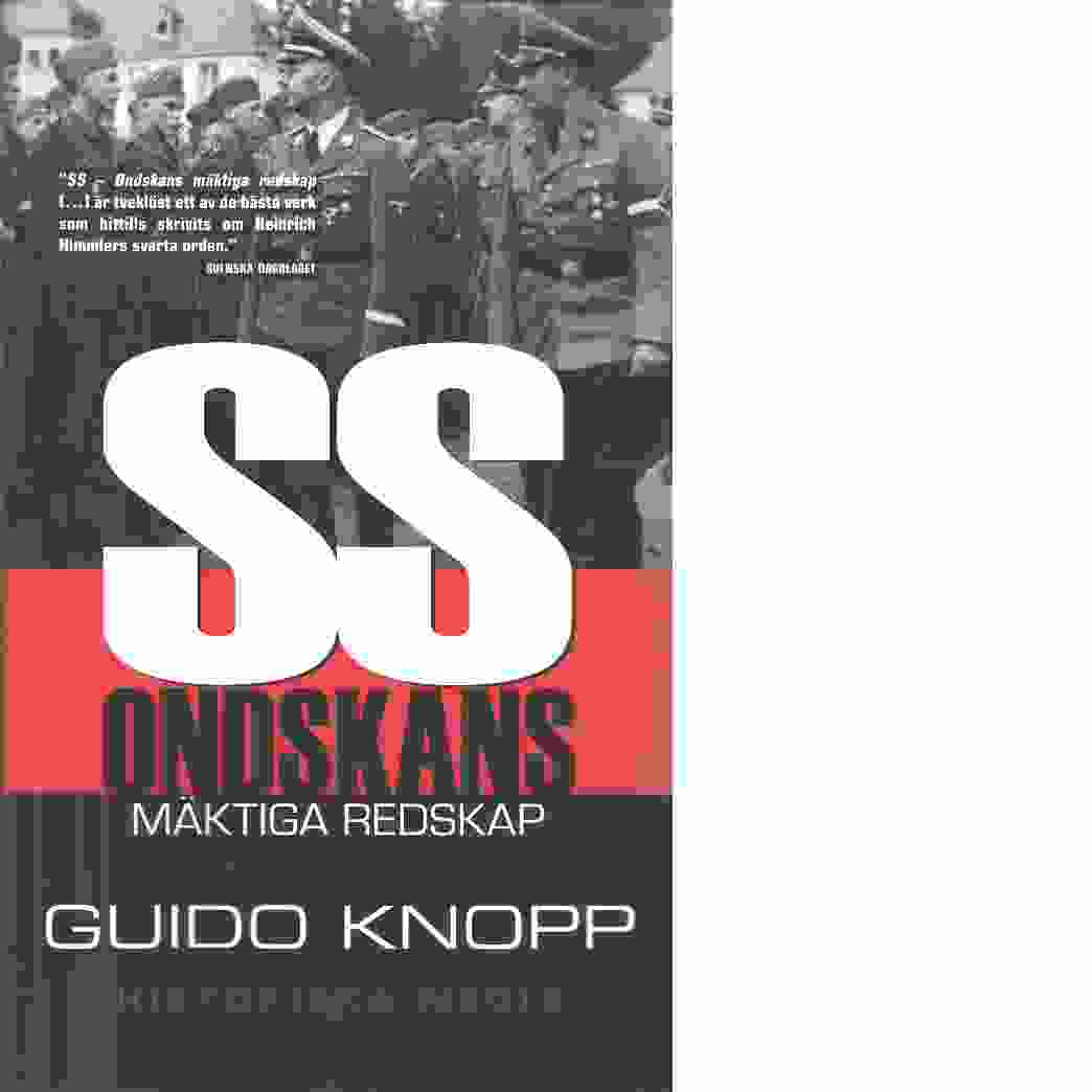 SS : ondskans mäktiga redskap - Knopp, Guido