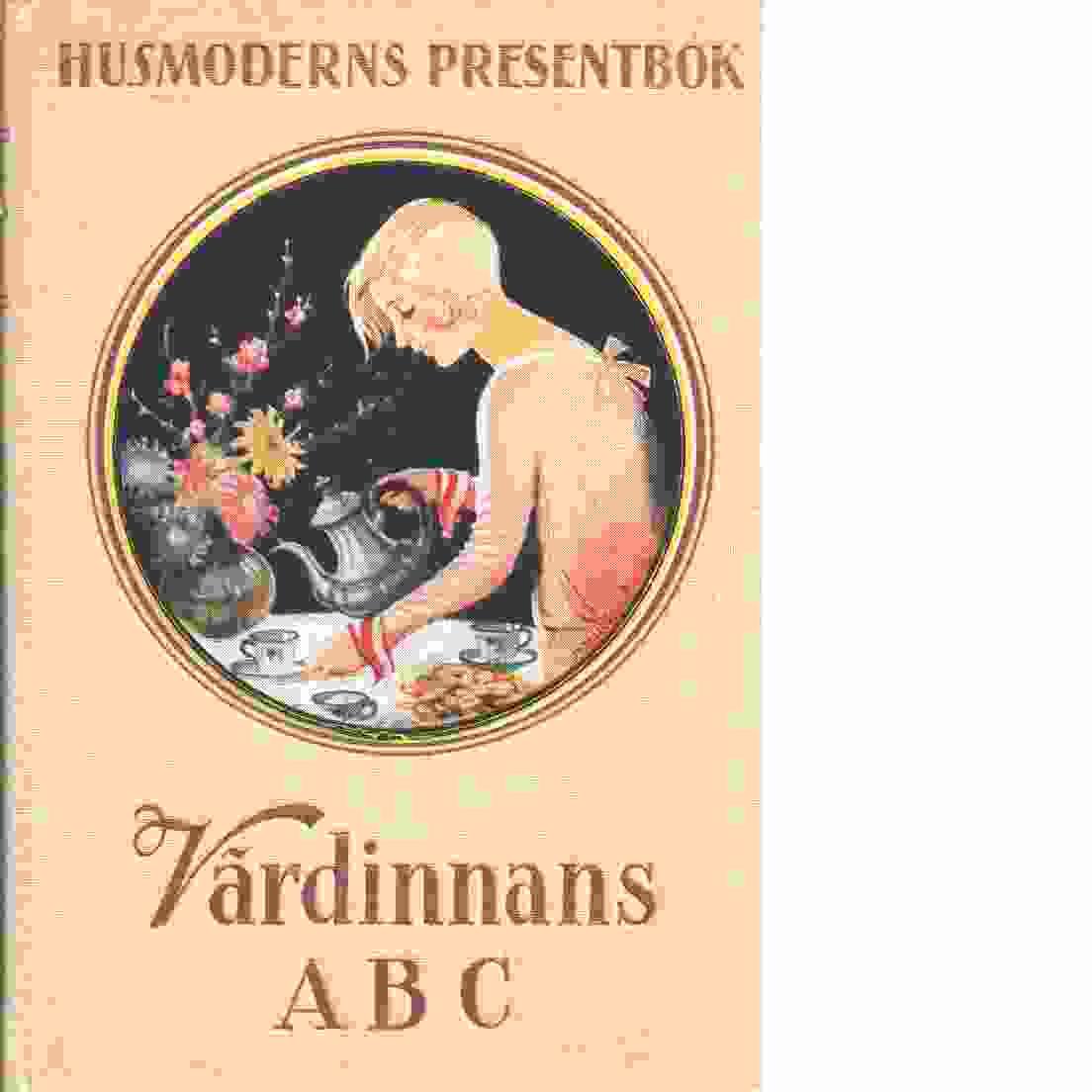 Värdinnans ABC : praktisk handbok - Nathhorst, Mary, T.