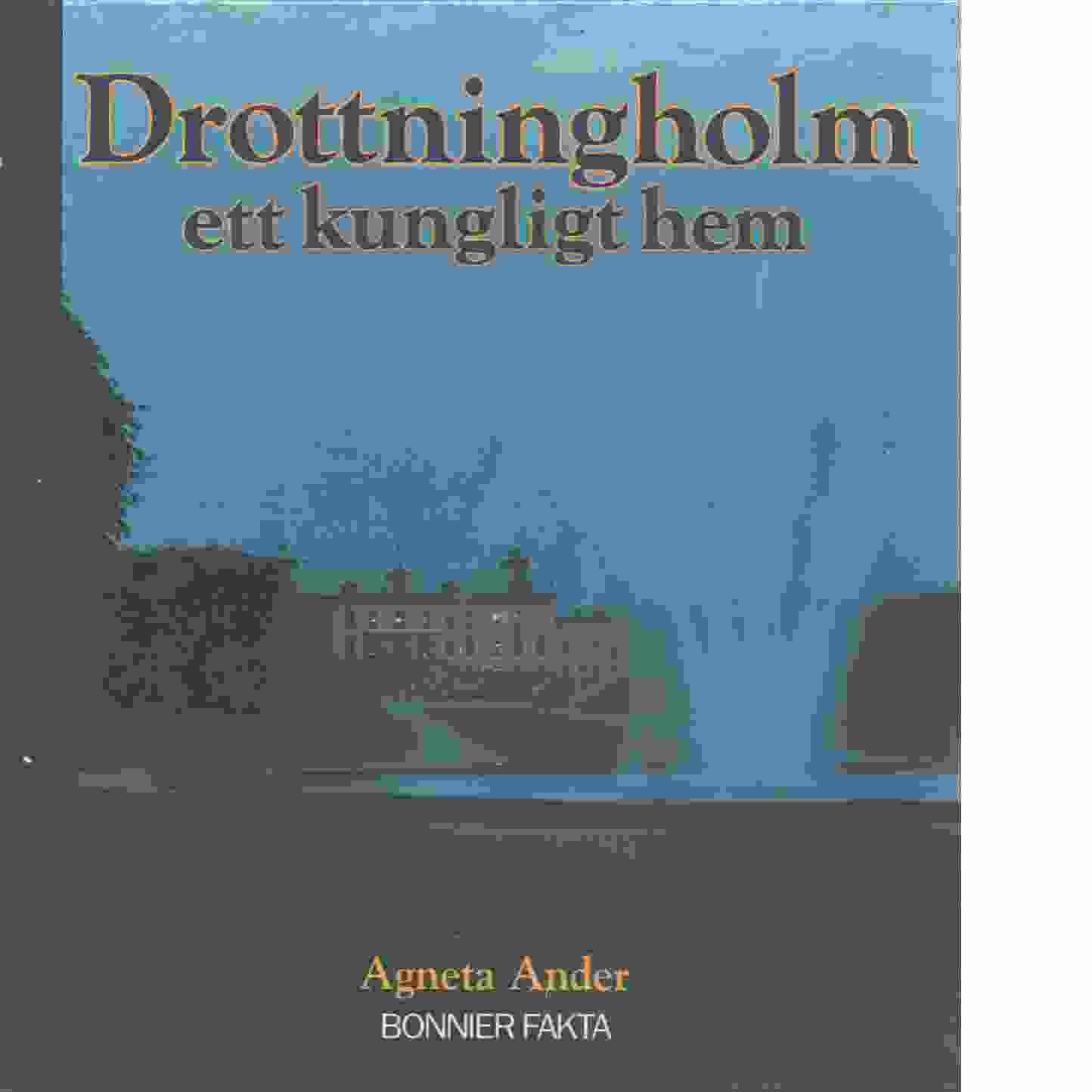 Drottningholm, ett kungligt hem - Ander, Agneta