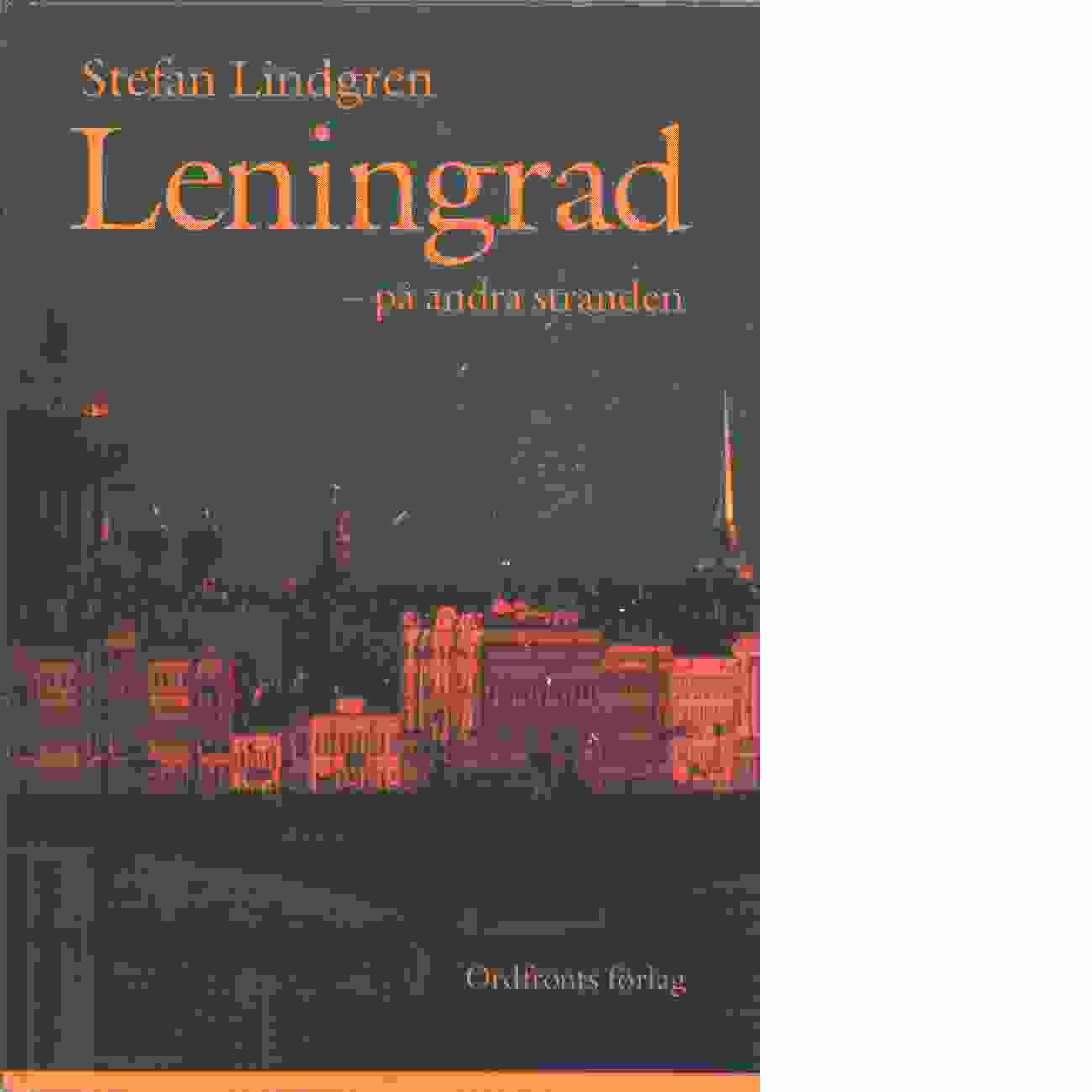 Leningrad - på andra stranden - Lindgren, Stefan