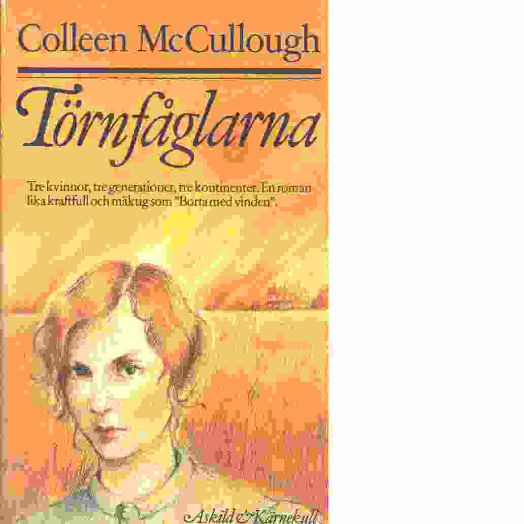Törnfåglarna : tre kvinnor, tre generationer, tre kontinenter - Mccullough, Colleen