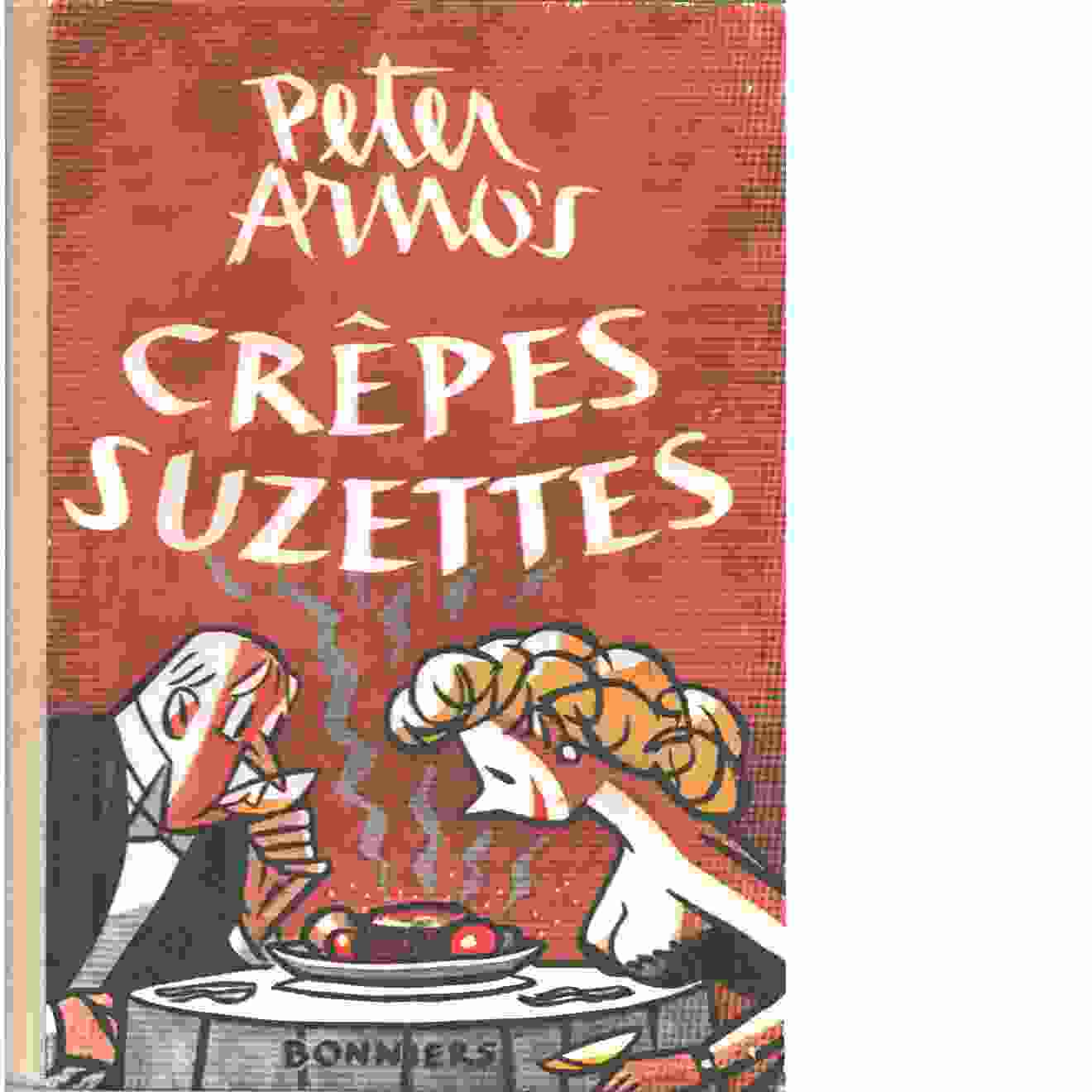 Peter Arno's crêpes suzettes - Peters, Curtis Arnoux