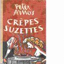 Peter Arno's crêpes suzettes - Peters, Curtis Arnoux