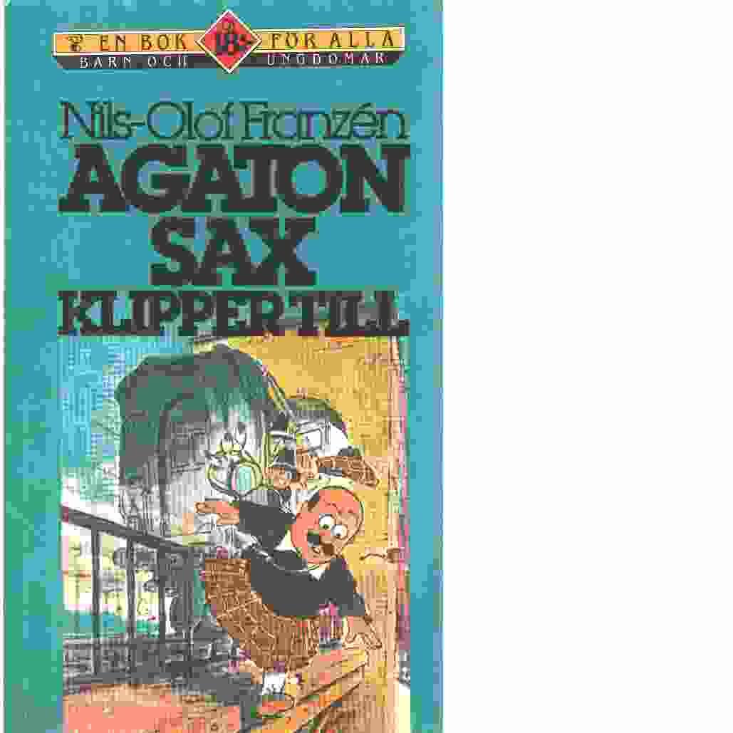 Agaton Sax klipper till - Franzén, Nils-Olof