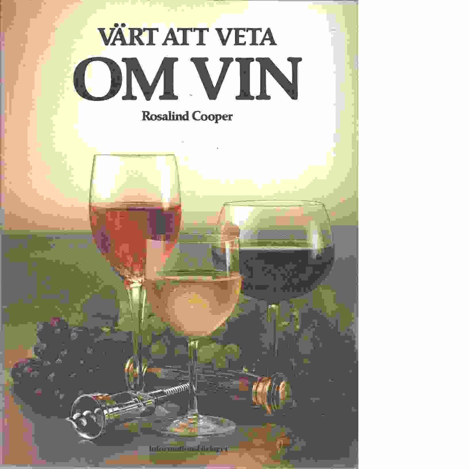 Värt att veta om vin - Cooper, Rosalind