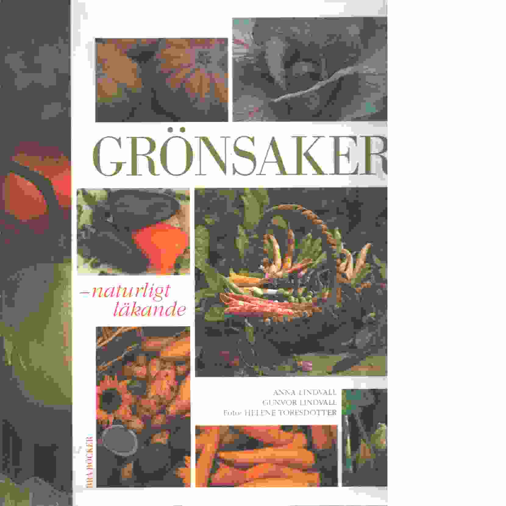 Grönsaker : naturligt läkande - Lindvall, Anna och Lindvall, Gunvor samt Toresdotter, Helene