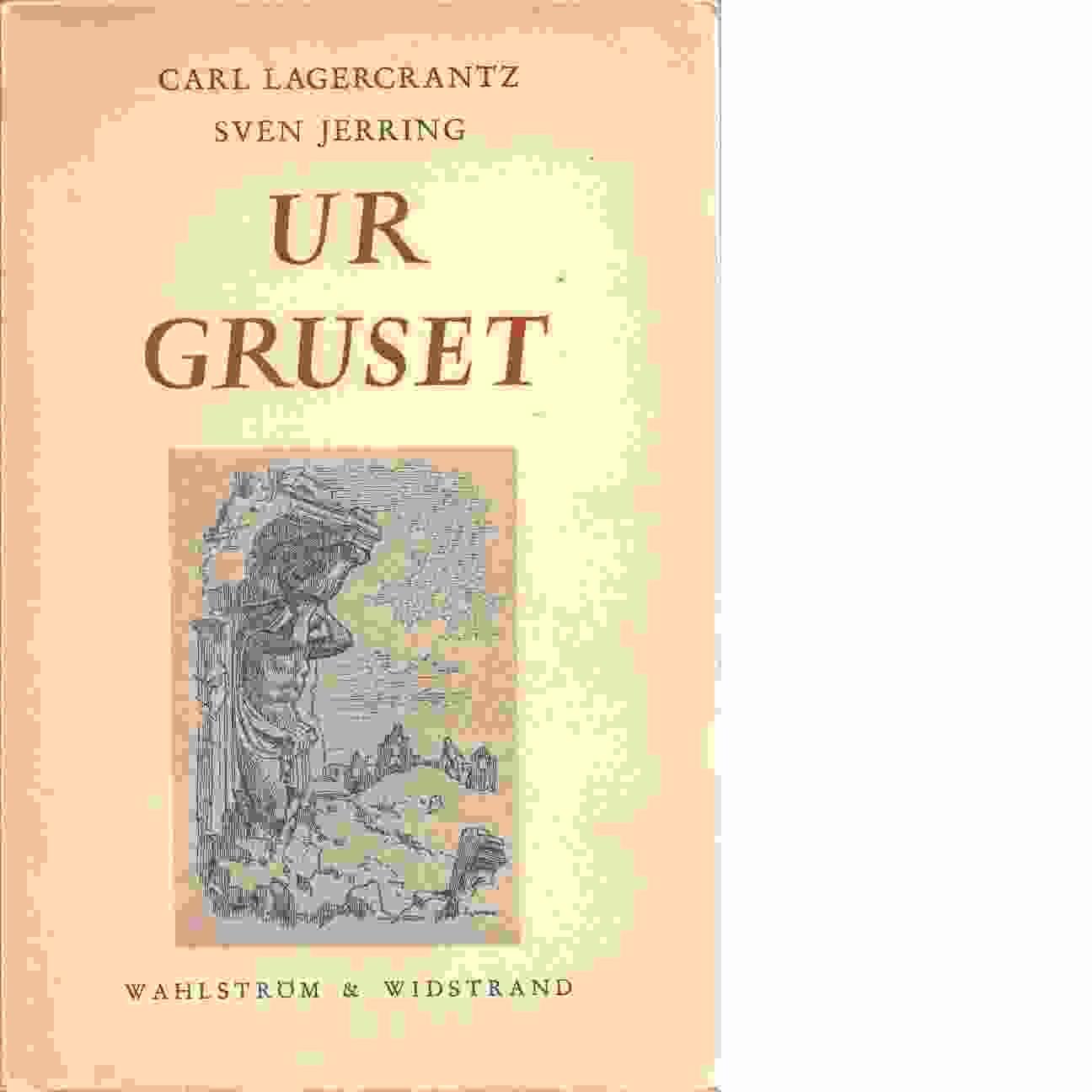 Ur gruset. - Lagercrantz, Carl och Jerring, Sven