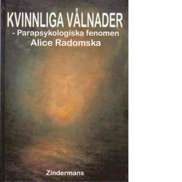 Kvinnliga vålnader : parapsykologiska fenomen - Radomska, Alice