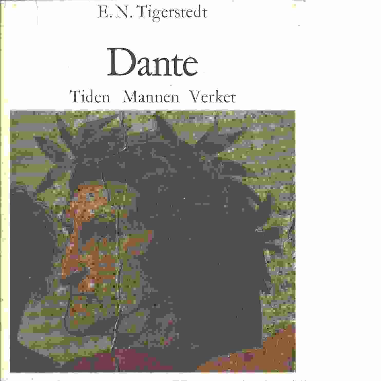 Dante : tiden, mannen, verket - Tigerstedt, Eugène Napoleon