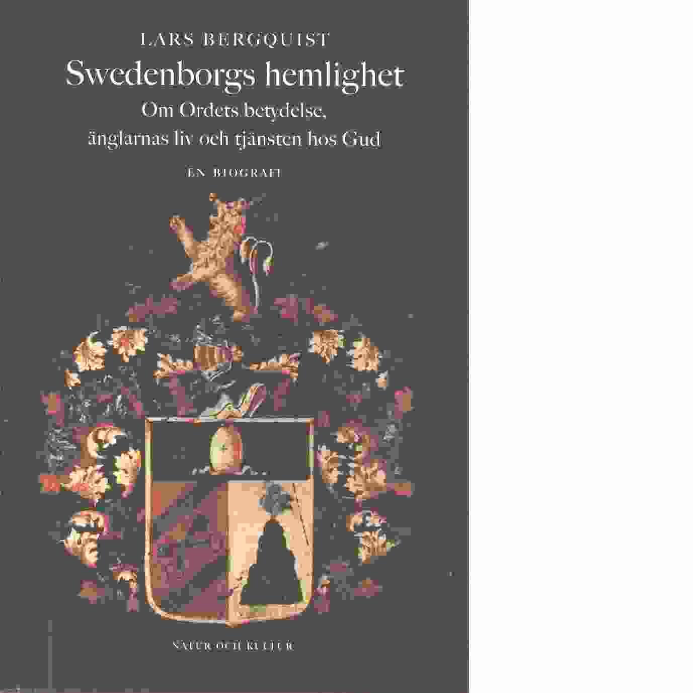 Swedenborgs hemlighet : om Ordets betydelse, änglarnas liv och tjänsten hos Gud - Bergquist, Lars