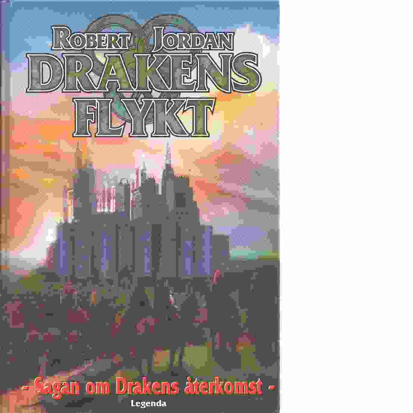 Sagan om drakens återkomst. Bok 5, Drakens flykt - Jordan, Robert
