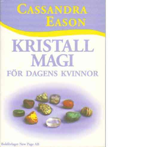 Kristallmagi för dagens kvinnor - Eason, Cassandra