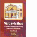 Vård av trähus : en handbok i vård och upprustning av gammal träbebyggelse - Thurell, Sören