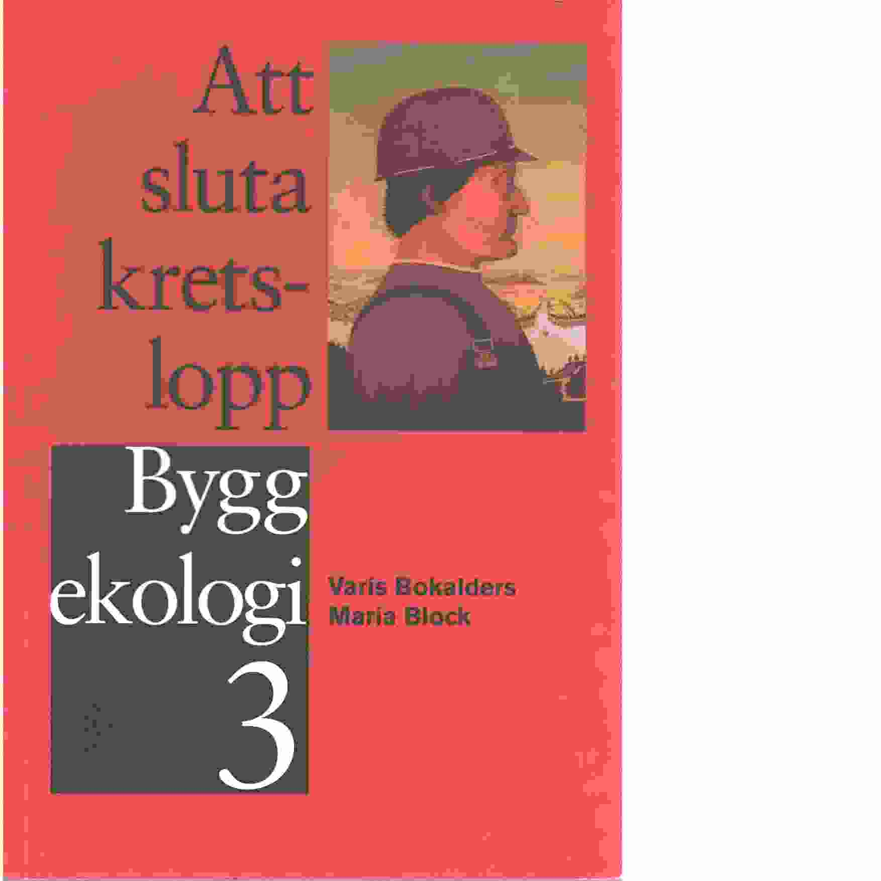 Byggekologi. 3, Att sluta kretslopp - Bokalders, Varis
