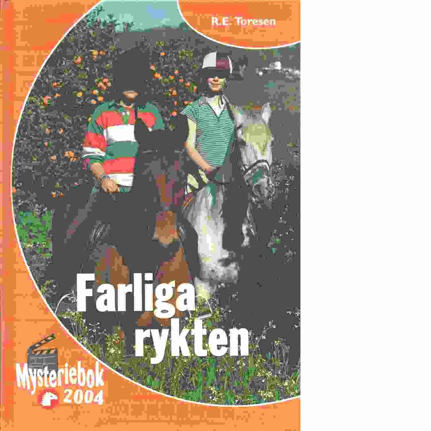 Farliga rykten - Toresen, R. E.,