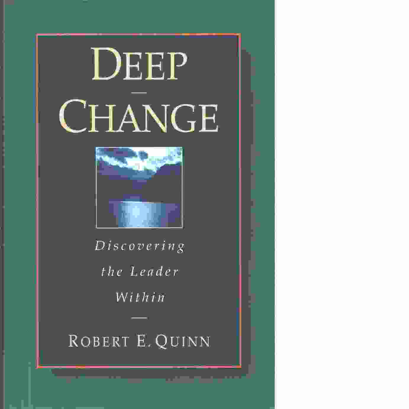Deep change : discovering the leader within - Quinn, Robert E.