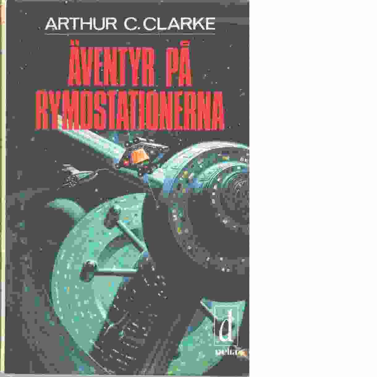 Äventyr på rymdstationerna - Clarke, Arthur C