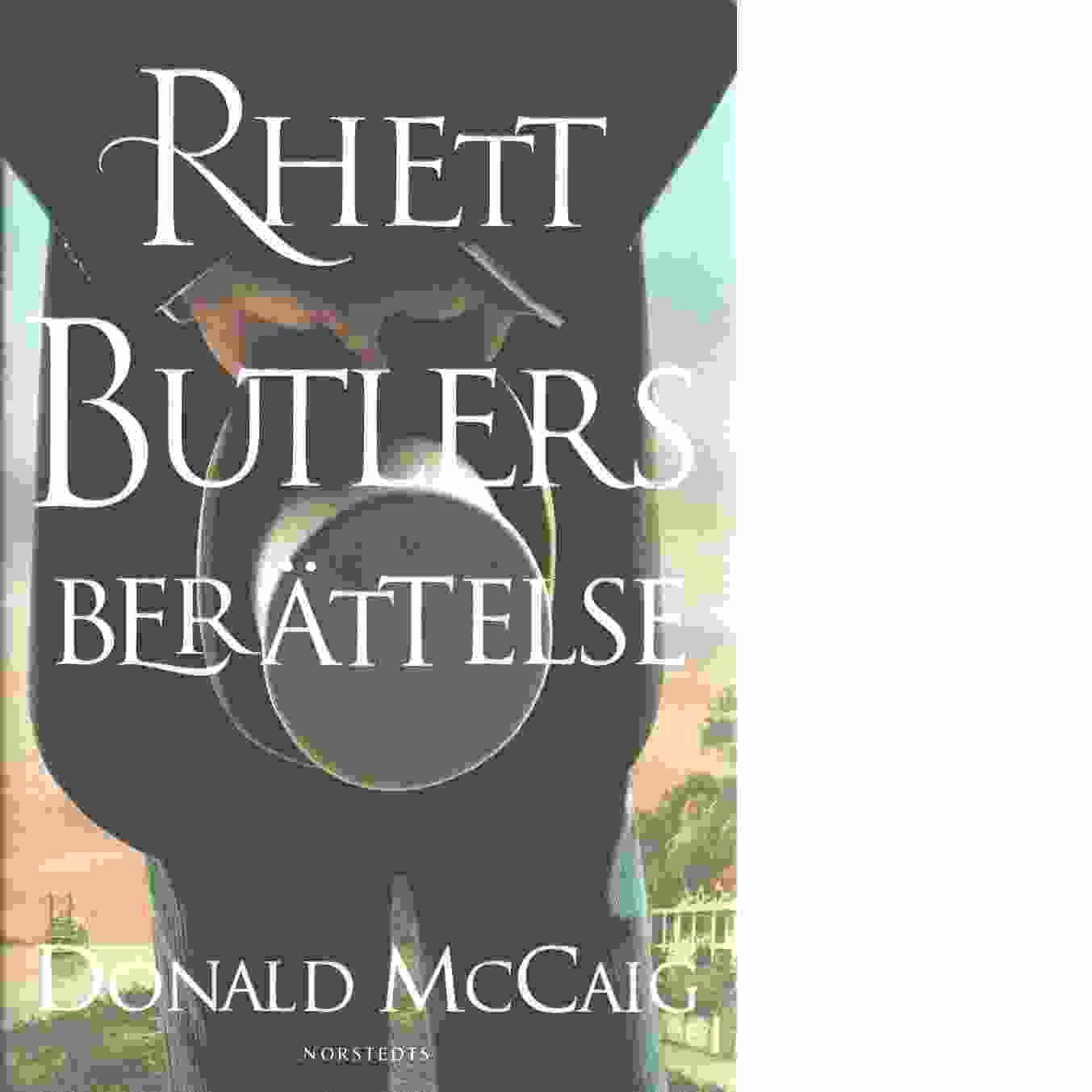 Rhett Butlers berättelse - McCaig, Donald