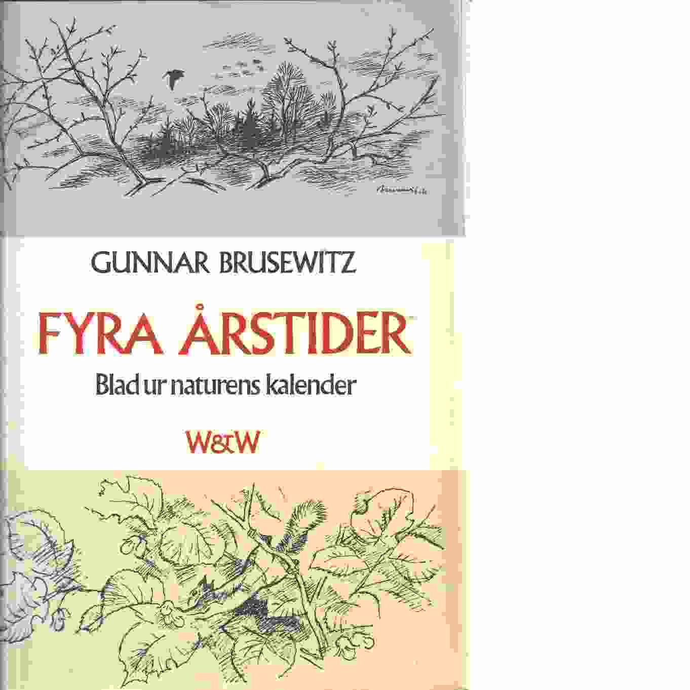Fyra årstider : blad ur naturens kalender - Gunnar, Brusewitz