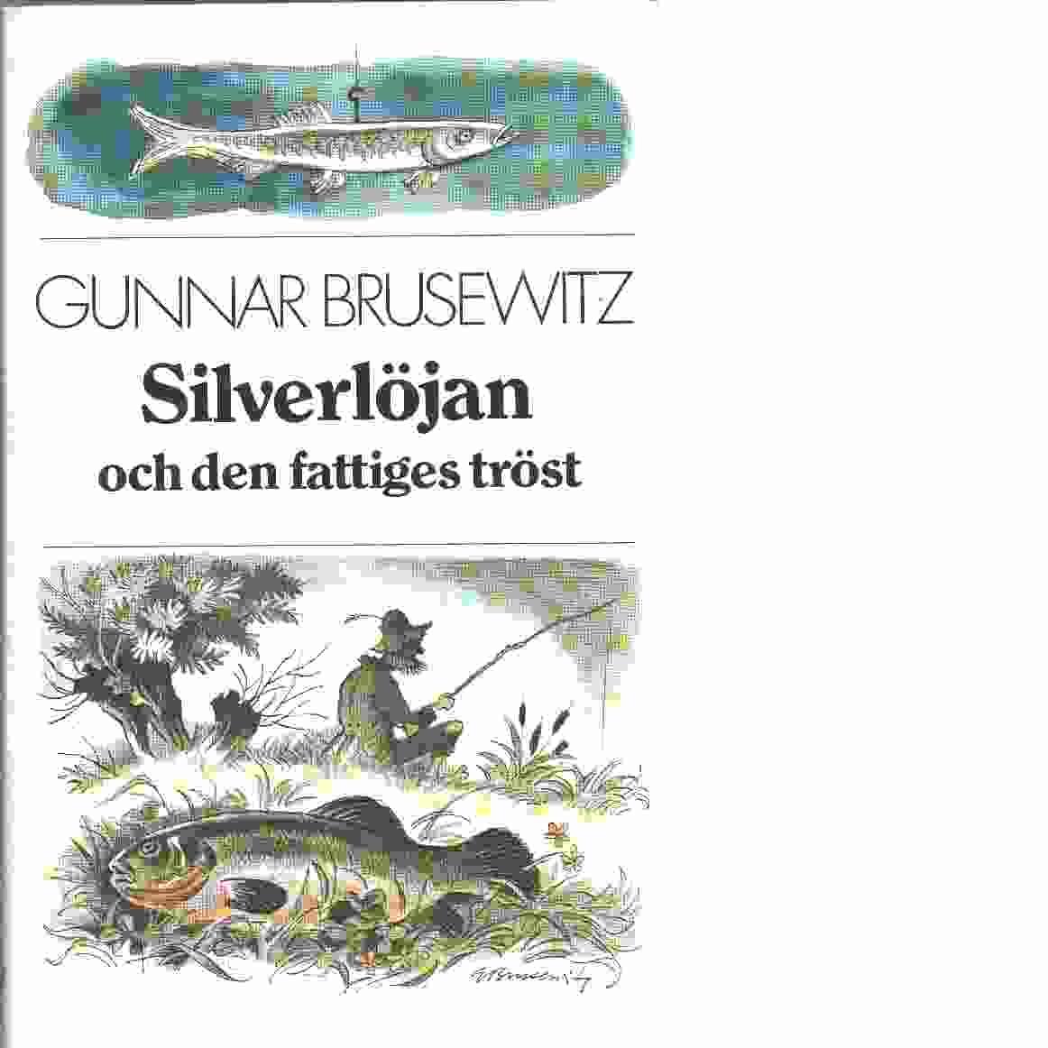 Silverlöjan och den fattiges tröst - Brusewitz, Gunnar