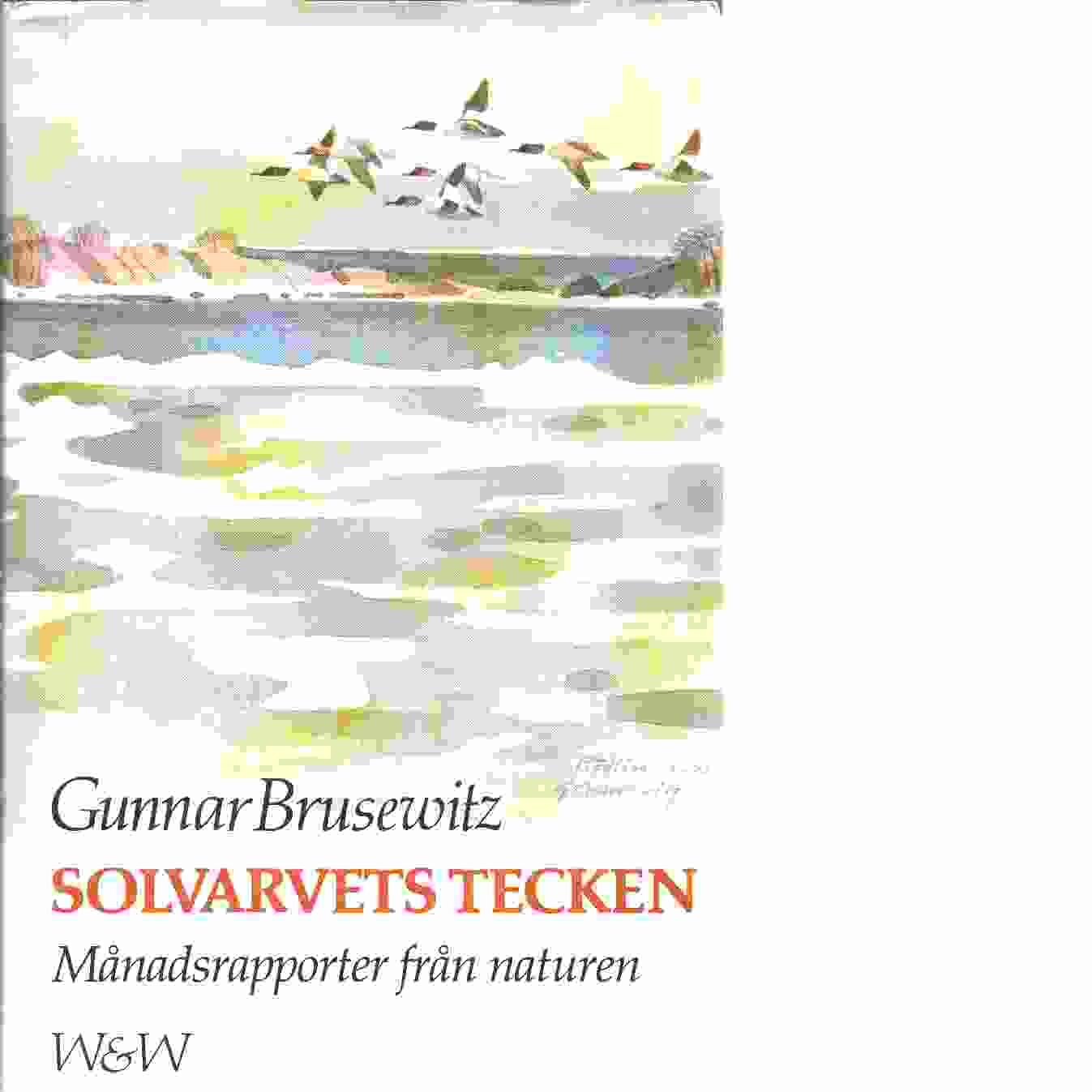 Solvarvets tecken : månadsrapporter från naturen - Brusewitz, Gunnar